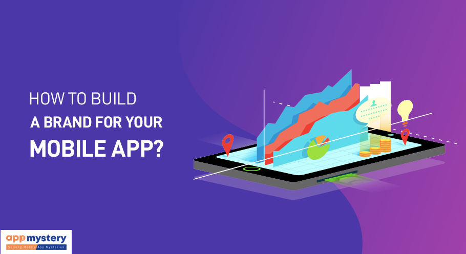 How to Build a Brand for Your Mobile App?