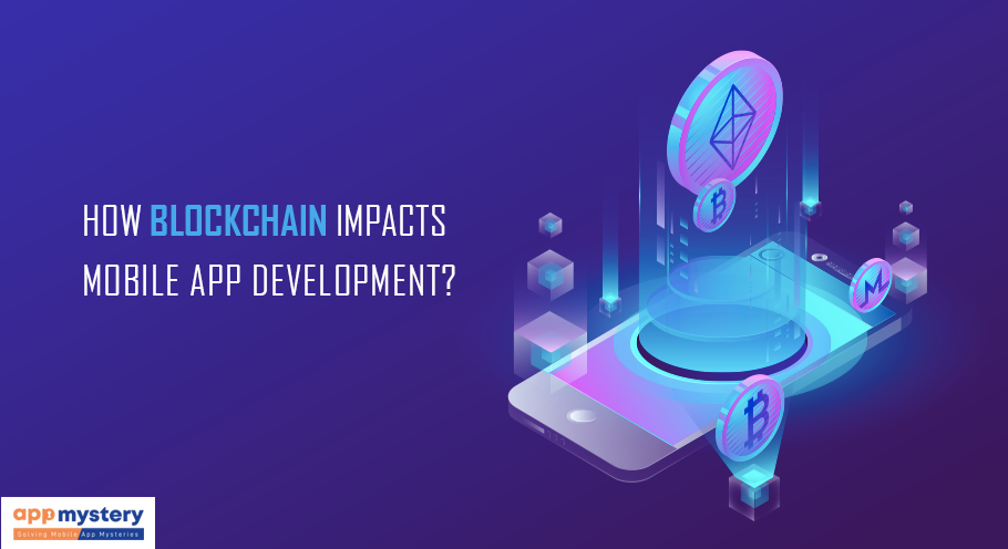 How Blockchain Impacts Mobile App Development