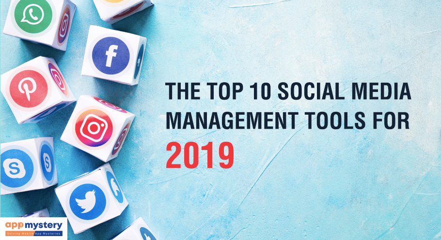 The top 10 social media management tools for 2019